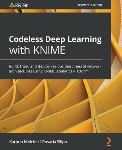 Codeless Deep Learning with KNIME - Kathrin Melcher
