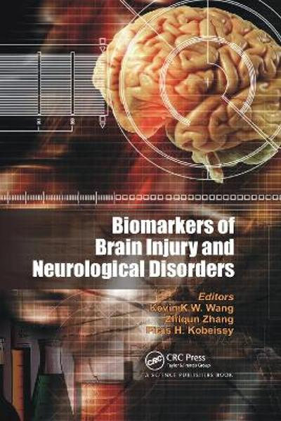 Biomarkers of Brain Injury and Neurological Disorders - Kevin K. W. Wang