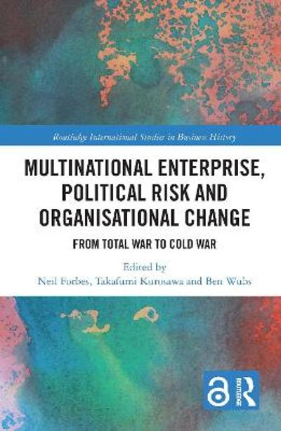 Multinational Enterprise, Political Risk and Organisational Change - Neil Forbes