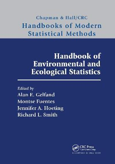 Handbook of Environmental and Ecological Statistics - Alan E. Gelfand