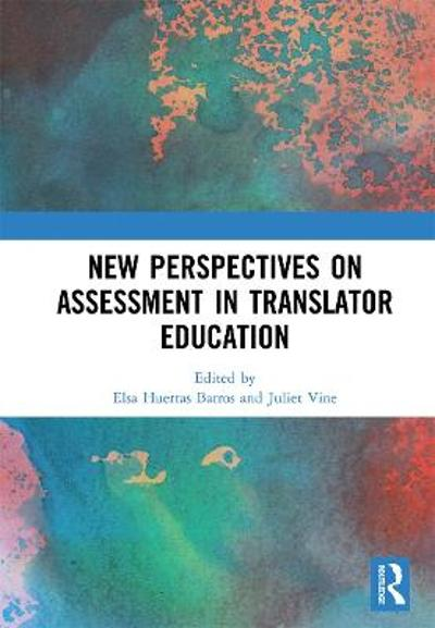 New Perspectives on Assessment in Translator Education - Elsa Huertas Barros