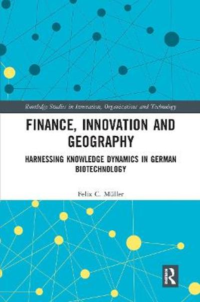 Finance, Innovation and Geography - Felix C. Muller