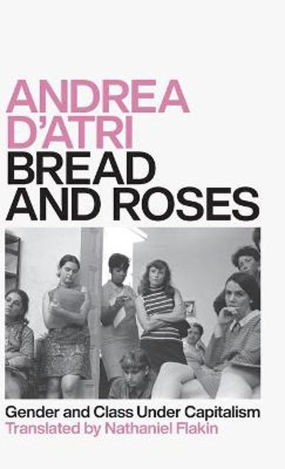Bread and Roses - Andrea D'Atri