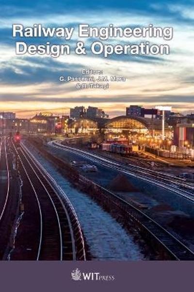 Railway Engineering Design & Operation - Giorgio Passerini