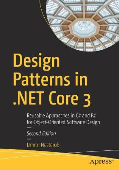 Design Patterns in .NET Core 3 - Dmitri Nesteruk
