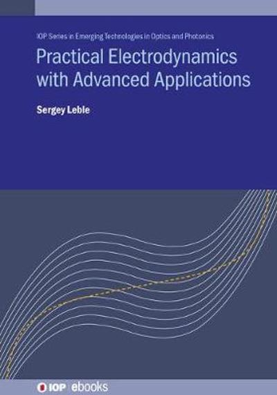 Practical Electrodynamics with Advanced Applications - Sergey Leble