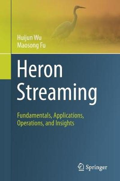 Heron Streaming - Huijun Wu