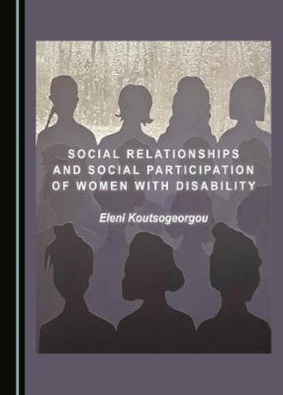 Social Relationships and Social Participation of Women with Disability - Eleni Koutsogeorgou