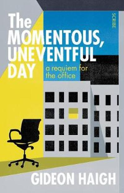The Momentous, Uneventful Day - Gideon Haigh