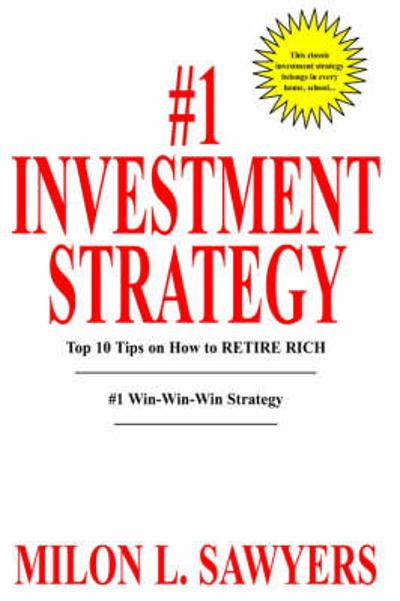 #1 Investment Strategy - Milon L. Sawyers