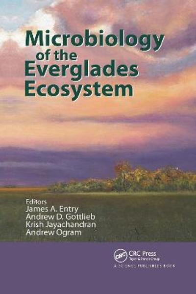Microbiology of the Everglades Ecosystem - James A. Entry