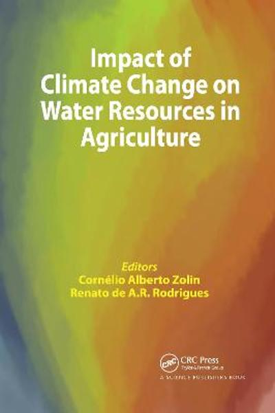 Impact of Climate Change on Water Resources in Agriculture - Cornelio Alberto Zolin