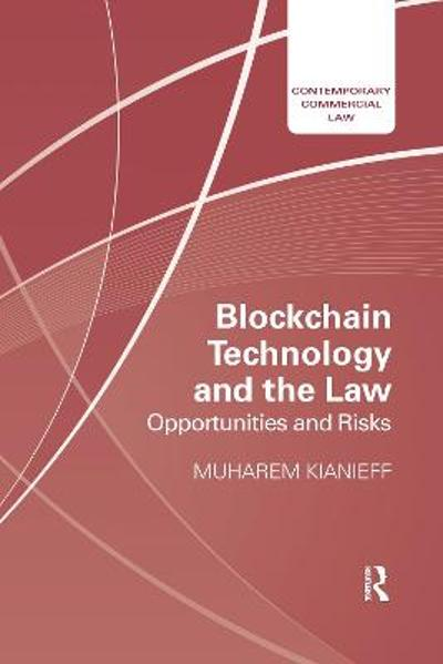 Blockchain Technology and the Law - Muharem Kianieff
