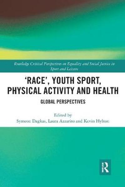 'Race', Youth Sport, Physical Activity and Health - Symeon Dagkas