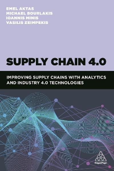 Supply Chain 4.0 - Dr Emel Aktas