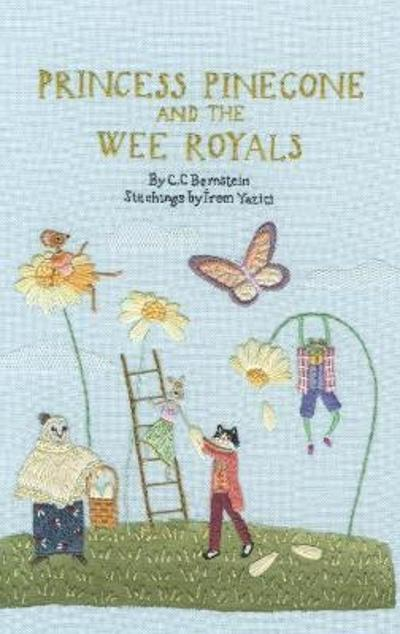 Princess Pinecone and the Wee Royals - C C Bernstein