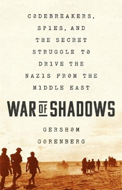War of Shadows - Gershom Gorenberg