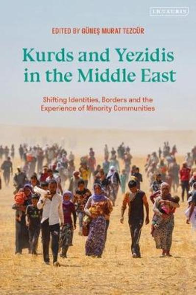 Kurds and Yezidis in the Middle East - Professor Gunes Murat Tezcur