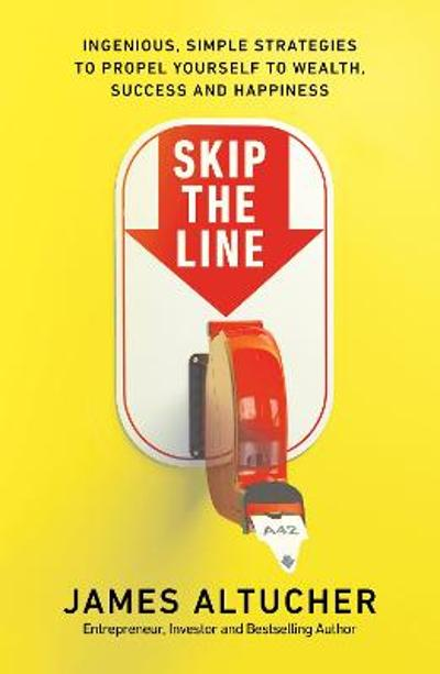 Skip the Line - James Altucher