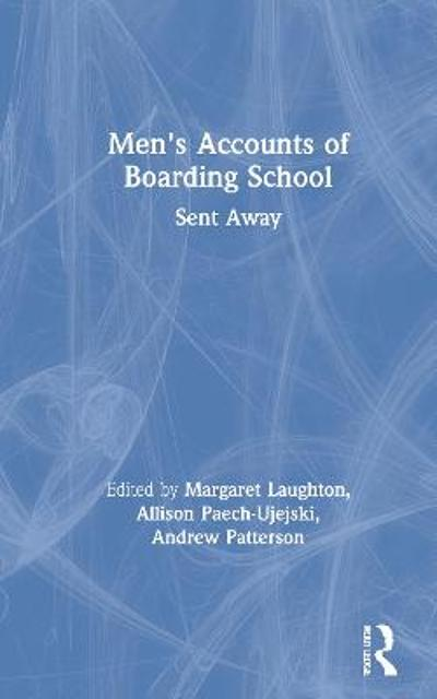 Men's Accounts of Boarding School - Margaret Laughton