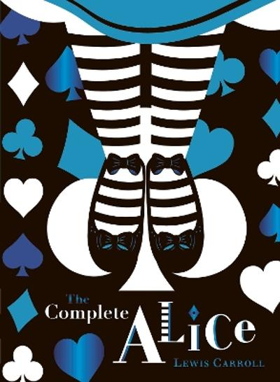 The Complete Alice: V&A Collector's Edition - Lewis Carroll