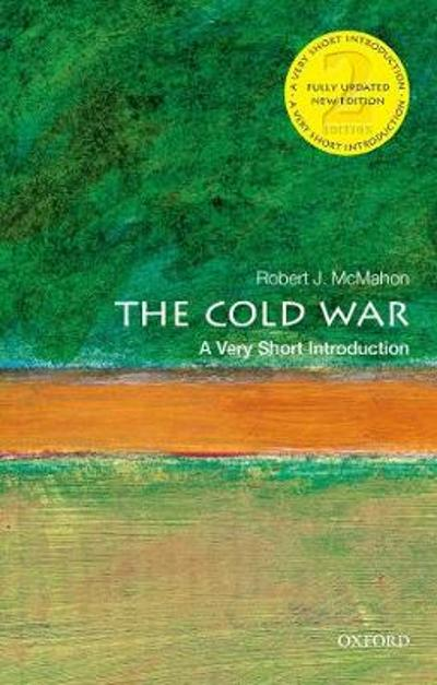 The Cold War: A Very Short Introduction - Robert J. McMahon