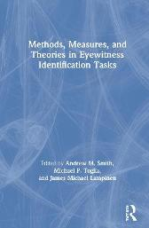 Methods, Measures, and Theories in Eyewitness Identification Tasks - Andrew M. Smith Michael P. Toglia James Michael Lampinen
