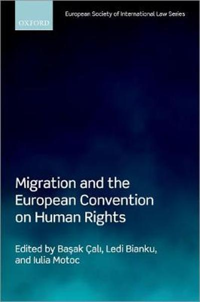 Migration and the European Convention on Human Rights - Basak Cali