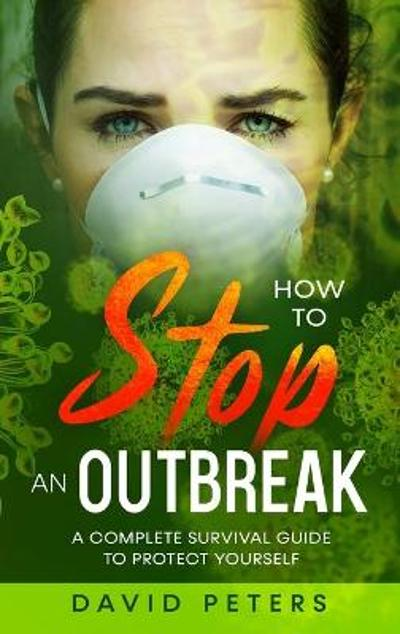 How To Stop An Outbreak - David Peters
