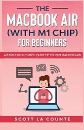 The MacBook Air (With M1 Chip) For Beginners - Scott La Counte