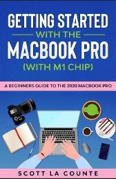 Getting Started With the MacBook Pro (With M1 Chip) - Scott La Counte