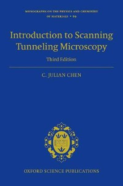 Introduction to Scanning Tunneling Microscopy Third Edition - C. Julian Chen