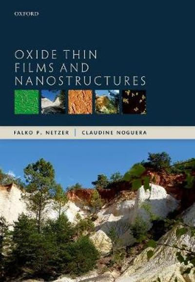Oxide Thin Films and Nanostructures - Falko P. Netzer