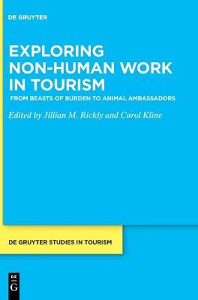 Exploring non-human work in tourism - Carol Kline