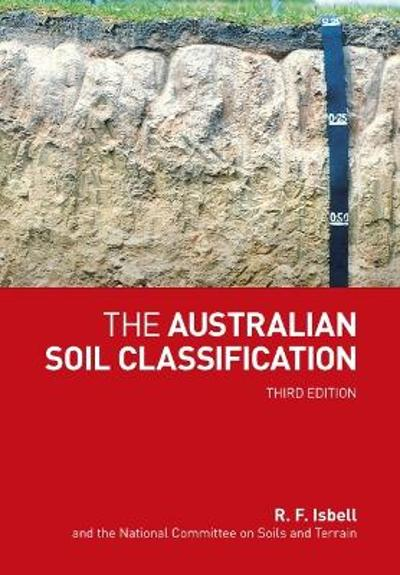 The Australian Soil Classification - National Committee on Soil and Terrain