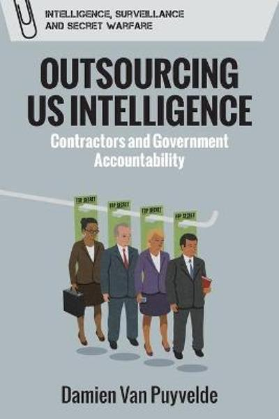 Outsourcing Us Intelligence - Damien Van Puyvelde