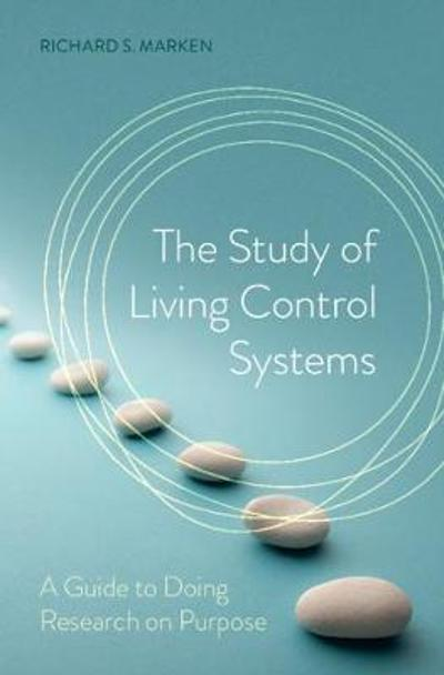 The Study of Living Control Systems - Richard S. Marken