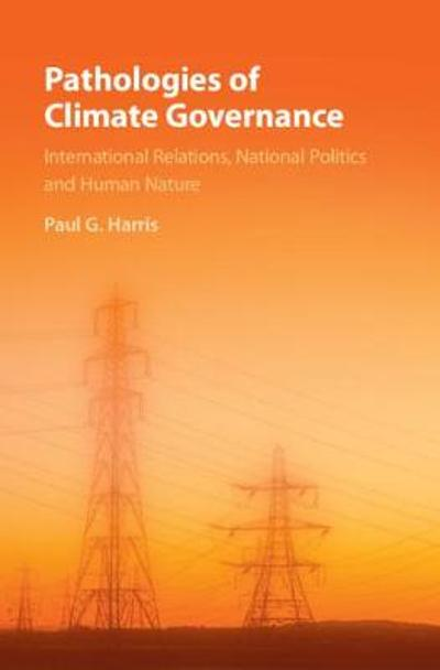 Pathologies of Climate Governance - Paul G. Harris