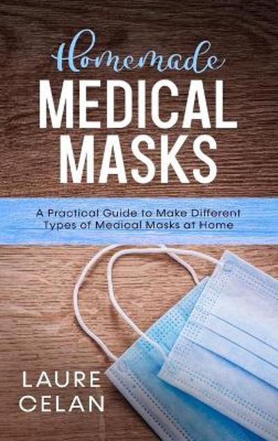 Homemade Medical Masks - Laure Celan
