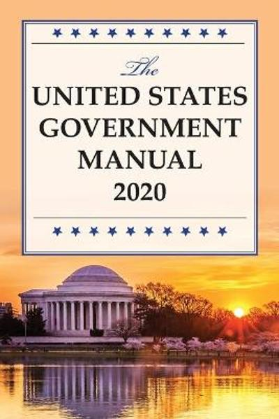 The United States Government Manual 2020 - National Archives And Records Administration