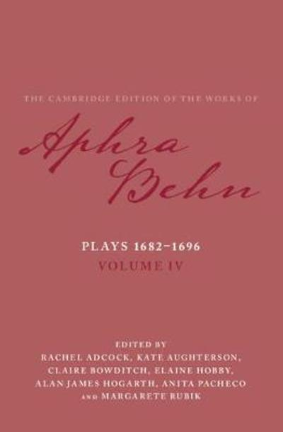 Plays 1682-1696: Volume 4, The Plays 1682-1696 - Aphra Behn
