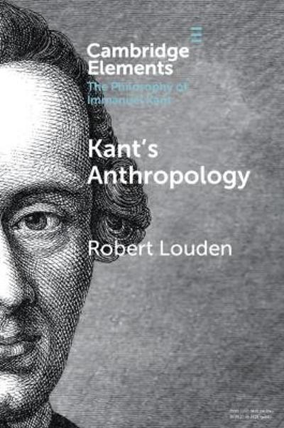 Anthropology from a Kantian Point of View - Robert B. Louden