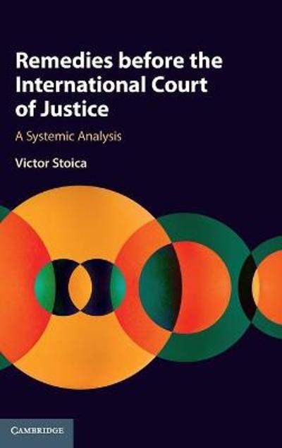 Remedies before the International Court of Justice - Victor Stoica