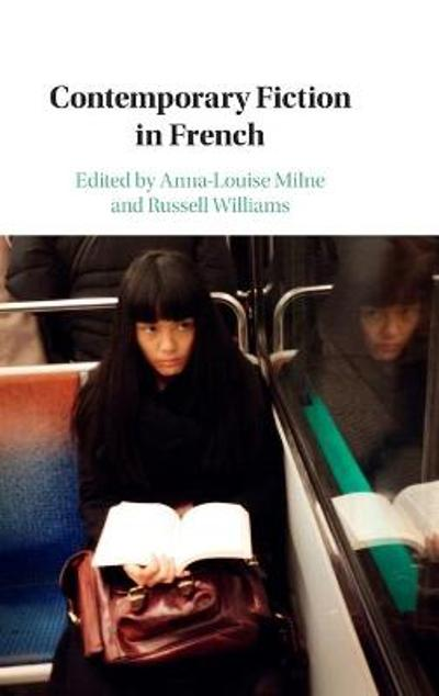 Contemporary Fiction in French - Anna-Louise Milne