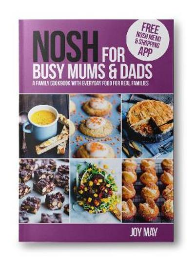 NOSH for Busy Mums and Dads - Joy May