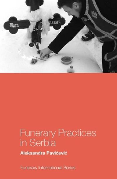 Funerary Practices in Serbia - Aleksandra Pavicevic