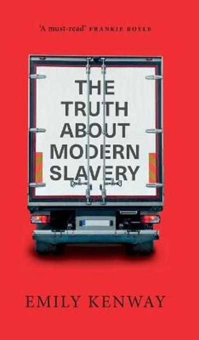 The Truth About Modern Slavery - Emily Kenway