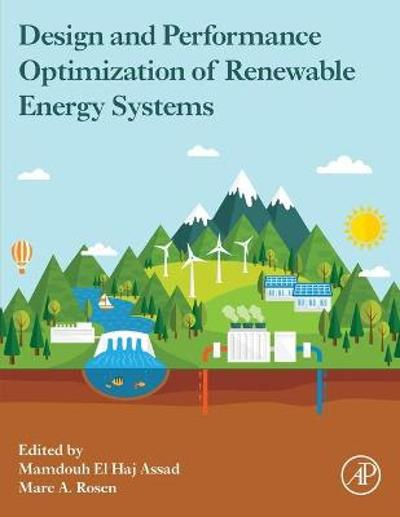 Design and Performance Optimization of Renewable Energy Systems - Mamdouh Assad