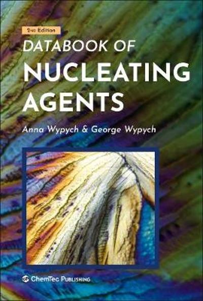 Databook of Nucleating Agents - George Wypych