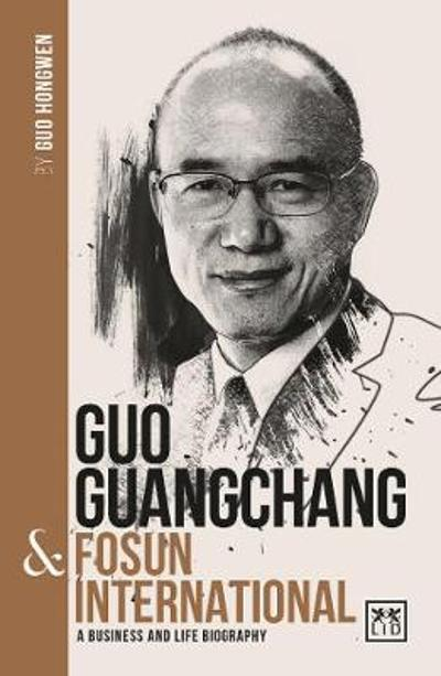 Guo Guangchang & Fosun International - Guo Hongwen